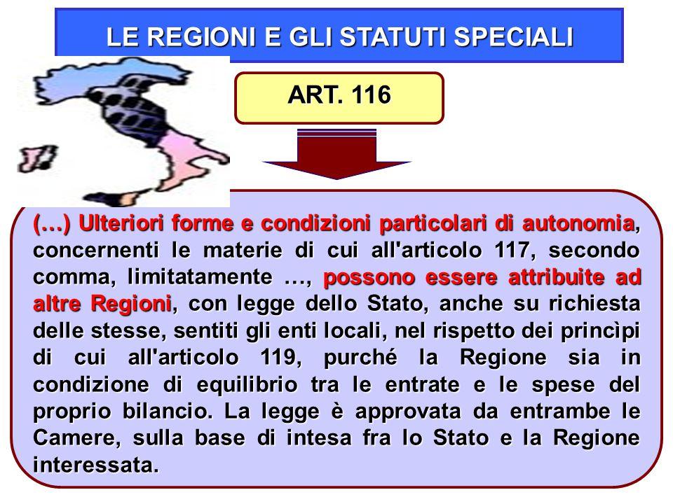 35 LE REGIONI E GLI STATUTI SPECIALI (…) Ulteriori forme e condizioni particolari di autonomia, concernenti le materie di cui all'articolo 117, second