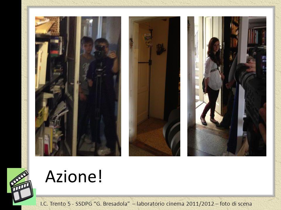 I.C. Trento 5 - SSDPG G. Bresadola – laboratorio cinema 2011/2012 – foto di scena Azione!