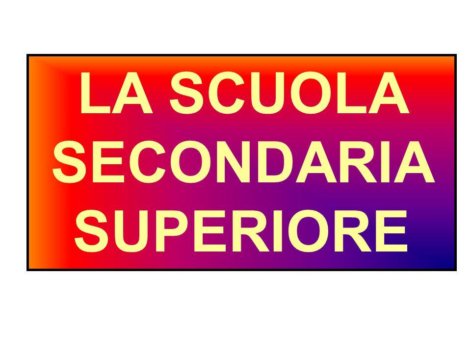 LA SCUOLA SECONDARIA SUPERIORE
