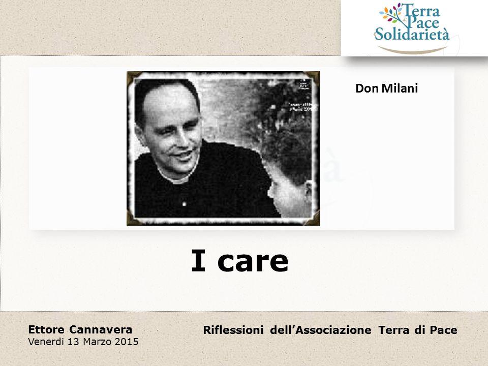 Riflessioni dell'Associazione Terra di Pace Ettore Cannavera Venerdi 13 Marzo 2015 I care Don Milani