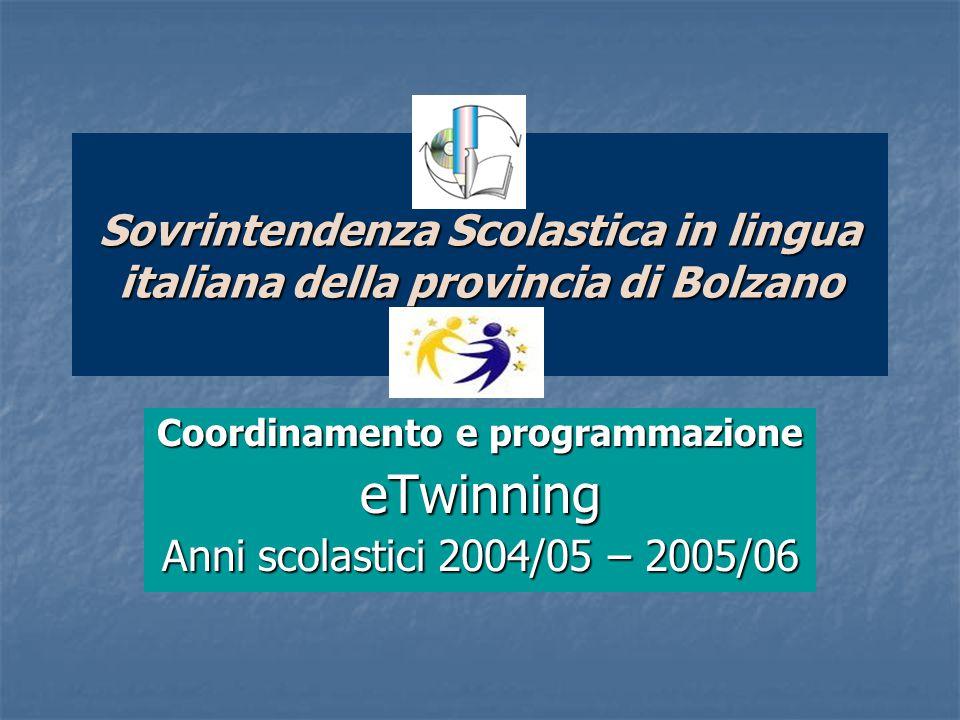 Sovrintendenza Scolastica in lingua italiana della provincia di Bolzano Coordinamento e programmazione eTwinning Anni scolastici 2004/05 – 2005/06