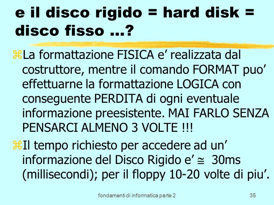 fondamenti di informatica parte 235 e il disco rigido = hard disk = disco fisso ….