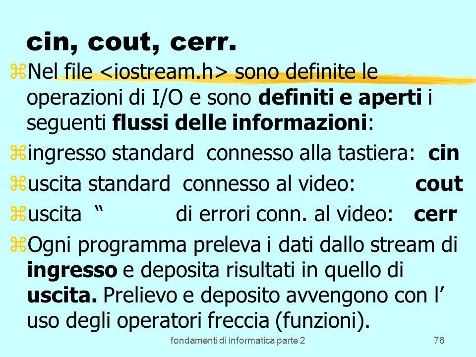 fondamenti di informatica parte 276 cin, cout, cerr.