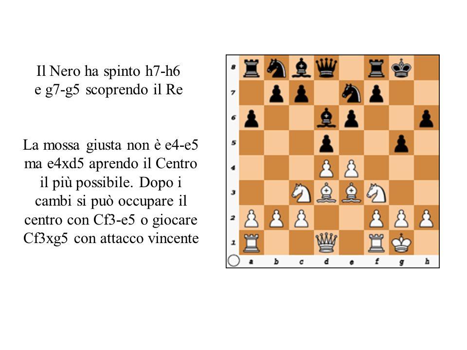 Il Nero ha spinto h7-h6 e g7-g5 scoprendo il Re La mossa giusta non è e4-e5 ma e4xd5 aprendo il Centro il più possibile.