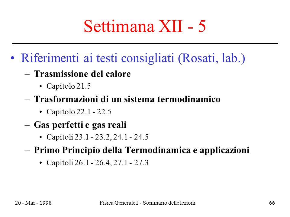 20 - Mar - 1998Fisica Generale I - Sommario delle lezioni66 Settimana XII - 5 Riferimenti ai testi consigliati (Rosati, lab.) –Trasmissione del calore
