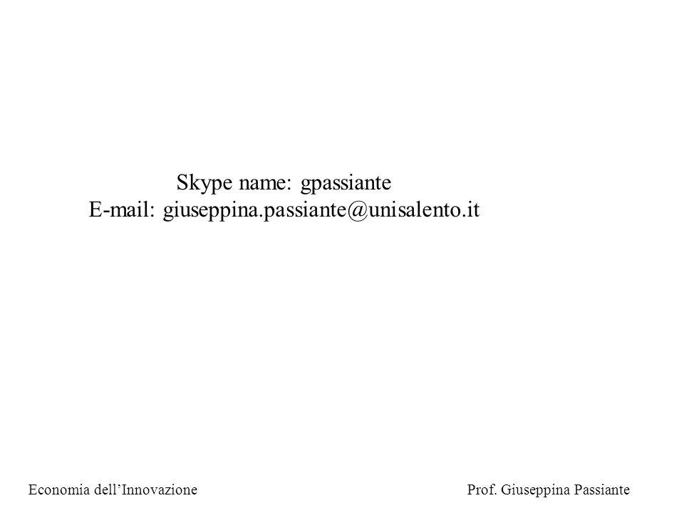 Economia dell'InnovazioneProf. Giuseppina Passiante Skype name: gpassiante E-mail: giuseppina.passiante@unisalento.it