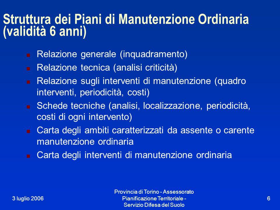 3 luglio 2006 Provincia di Torino - Assessorato Pianificazione Territoriale - Servizio Difesa del Suolo 6 Struttura dei Piani di Manutenzione Ordinari