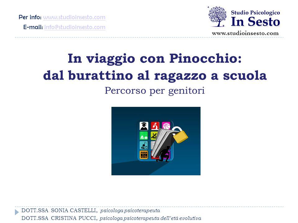 In viaggio con Pinocchio: dal burattino al ragazzo a scuola Percorso per genitori www.studioinsesto.com Per info: www.studioinsesto.comwww.studioinses