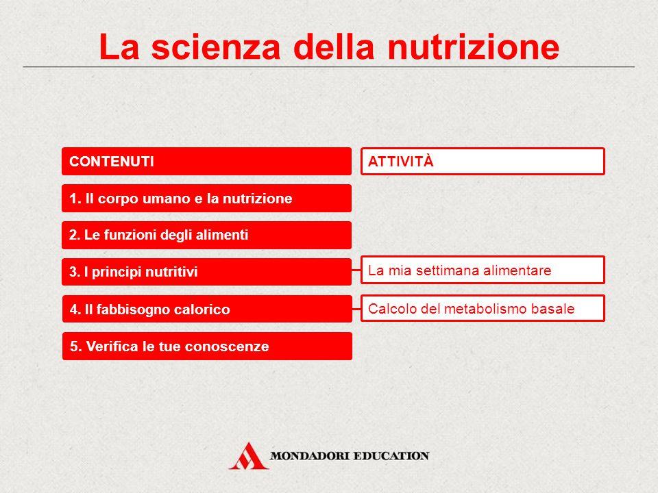 La scienza della nutrizione CONTENUTI 1.