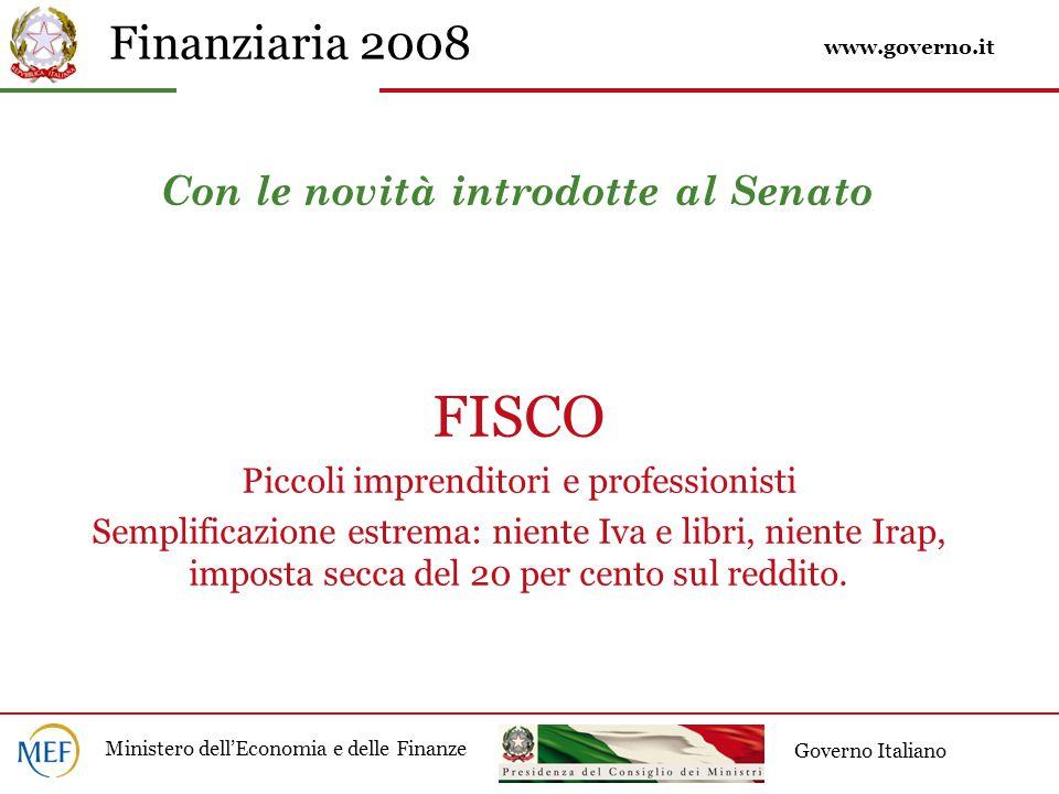 Finanziaria 2008 Ministero dell'Economia e delle Finanze Governo Italiano Fisco semplice per i piccoli imprenditori/1 Addio libri contabili, Iva e Irap.