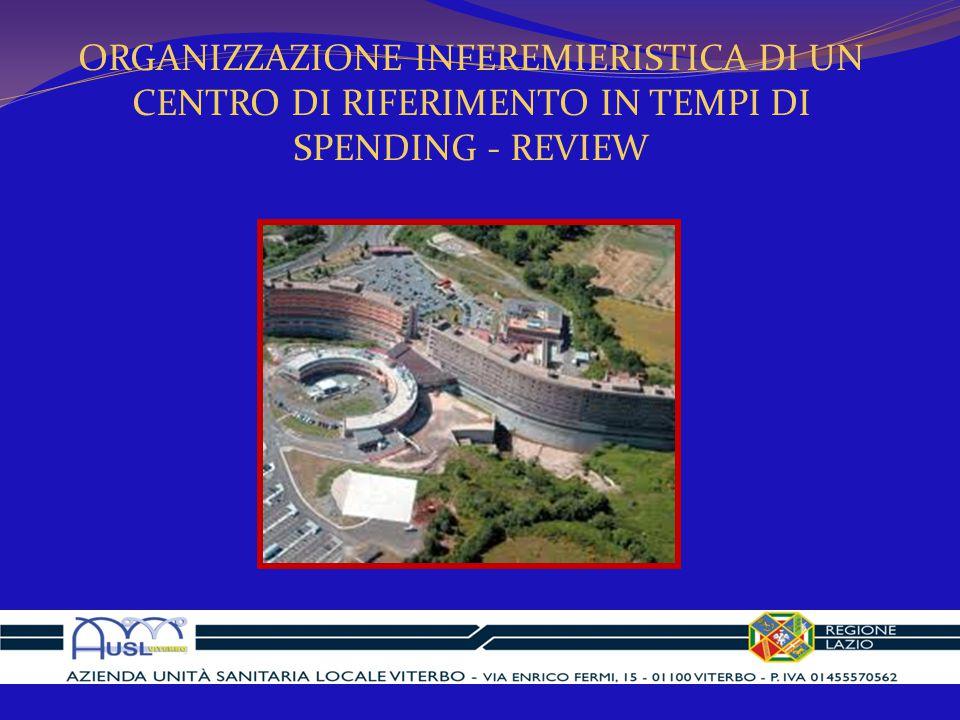 ORGANIZZAZIONE INFEREMIERISTICA DI UN CENTRO DI RIFERIMENTO IN TEMPI DI SPENDING - REVIEW