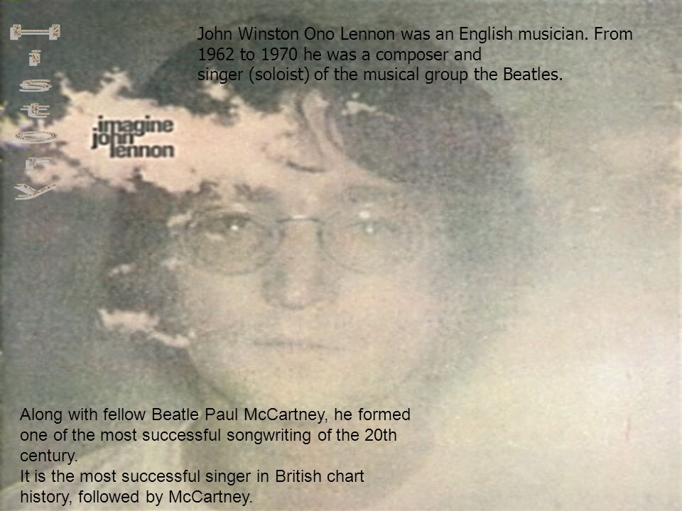 John Winston Ono Lennon was an English musician.