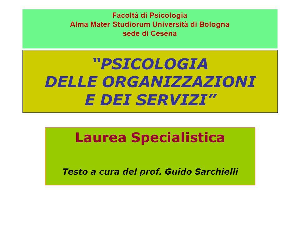 PSICOLOGIA DELLE ORGANIZZAZIONI E DEI SERVIZI Laurea Specialistica Testo a cura del prof.