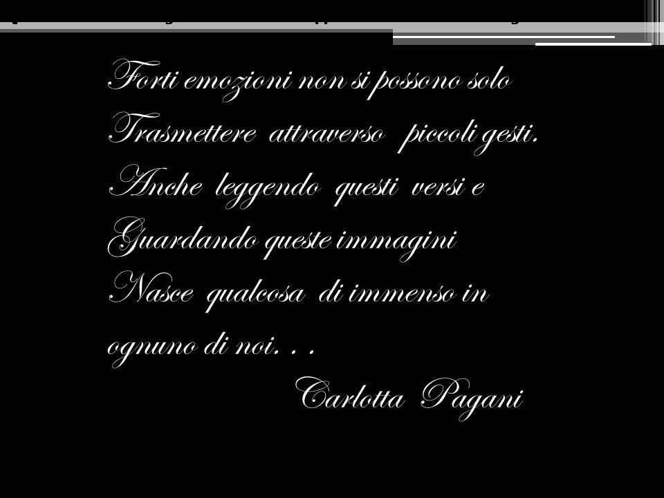 Questa emozione di Ugo Foscolo è stata rappresentata da Carlotta Pagani Forti emozioni non si possono solo Trasmettere attraverso piccoli gesti. Anche