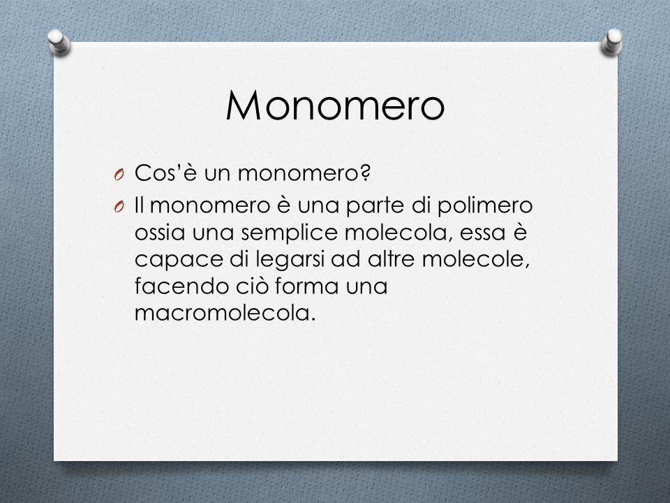 Monomero O Cos'è un monomero? O Il monomero è una parte di polimero ossia una semplice molecola, essa è capace di legarsi ad altre molecole, facendo c