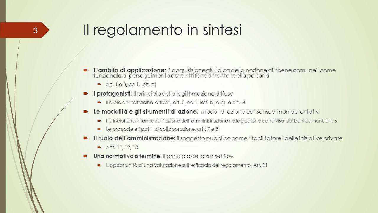 Il regolamento in sintesi  L'ambito di applicazione : l' acquisizione giuridica della nozione di bene comune come funzionale al perseguimento dei diritti fondamentali della persona  Art.