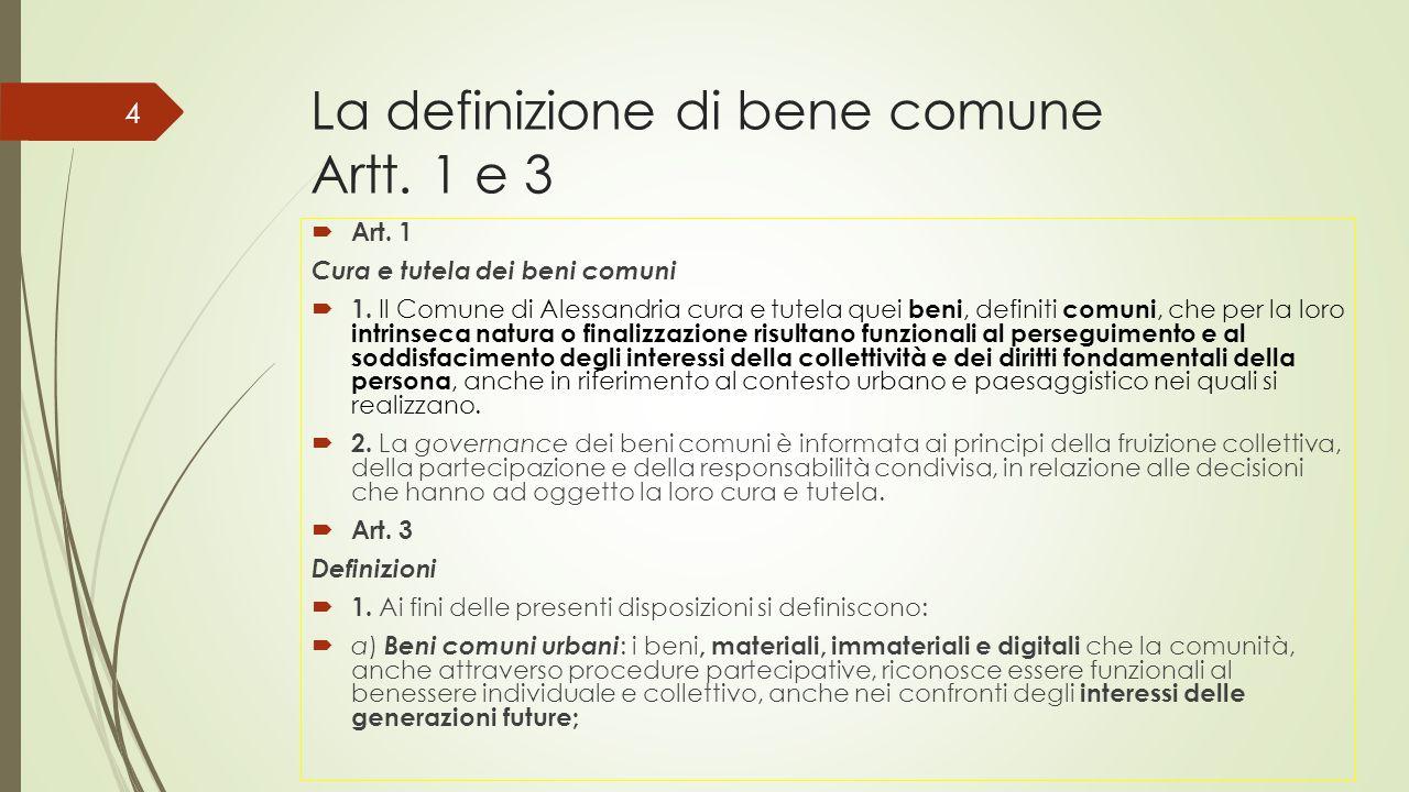 La definizione di bene comune Artt. 1 e 3  Art. 1 Cura e tutela dei beni comuni  1.