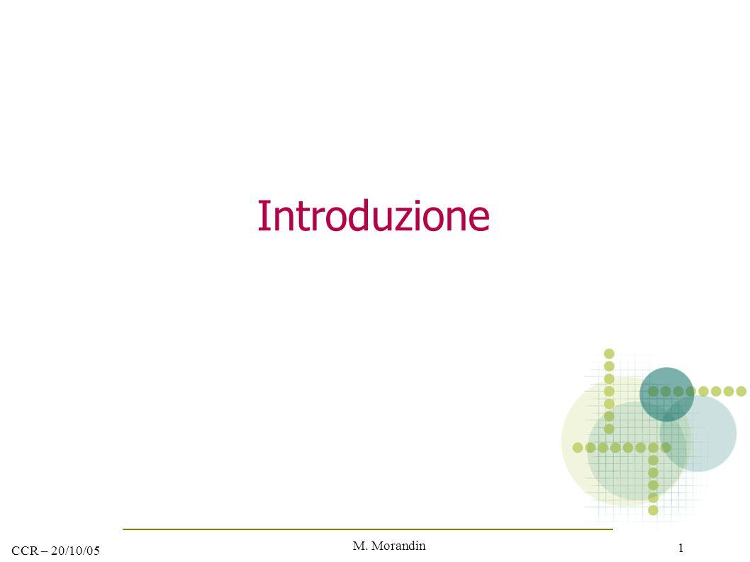 M. Morandin 1 CCR – 20/10/05 Introduzione