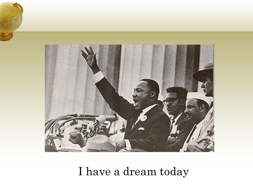 I have a dream today