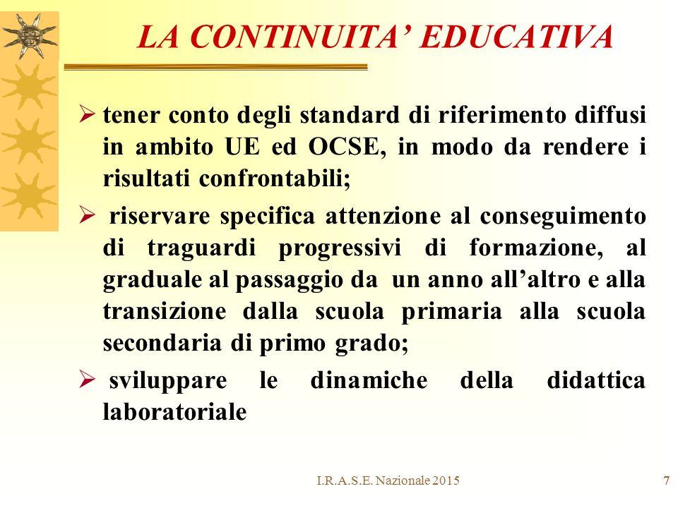 7 LA CONTINUITA' EDUCATIVA 7  tener conto degli standard di riferimento diffusi in ambito UE ed OCSE, in modo da rendere i risultati confrontabili; 