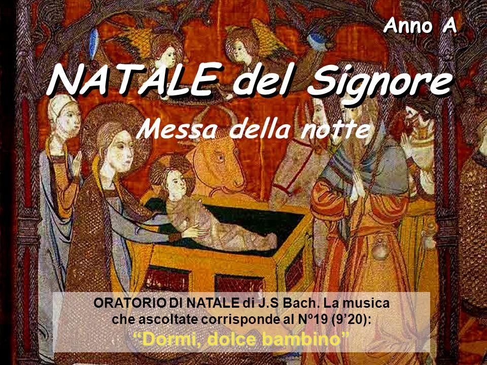 Anno A NATALE del Signore ORATORIO DI NATALE di J.S Bach.