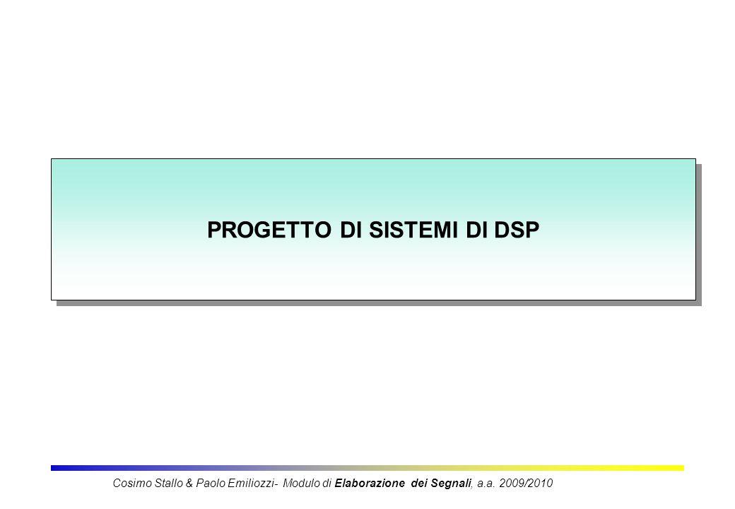 PROGETTO DI SISTEMI DI DSP Cosimo Stallo & Paolo Emiliozzi- Modulo di Elaborazione dei Segnali, a.a.