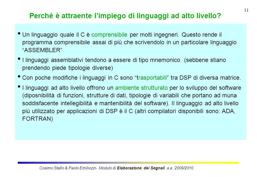 11 Un linguaggio quale il C è comprensibile per molti ingegneri.