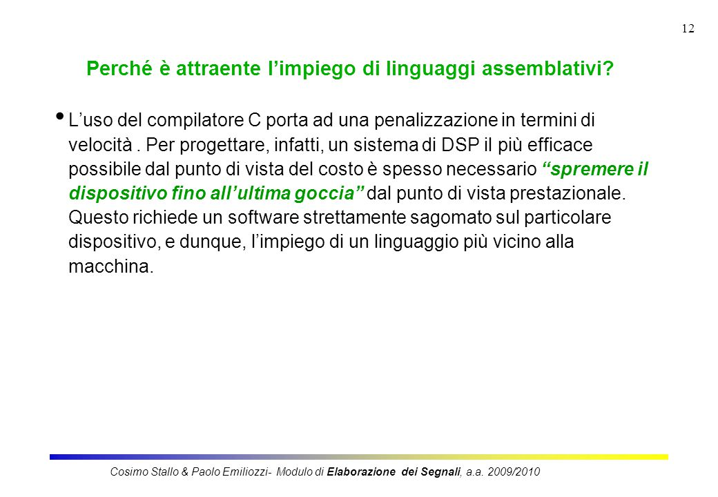 12 Perché è attraente l'impiego di linguaggi assemblativi.