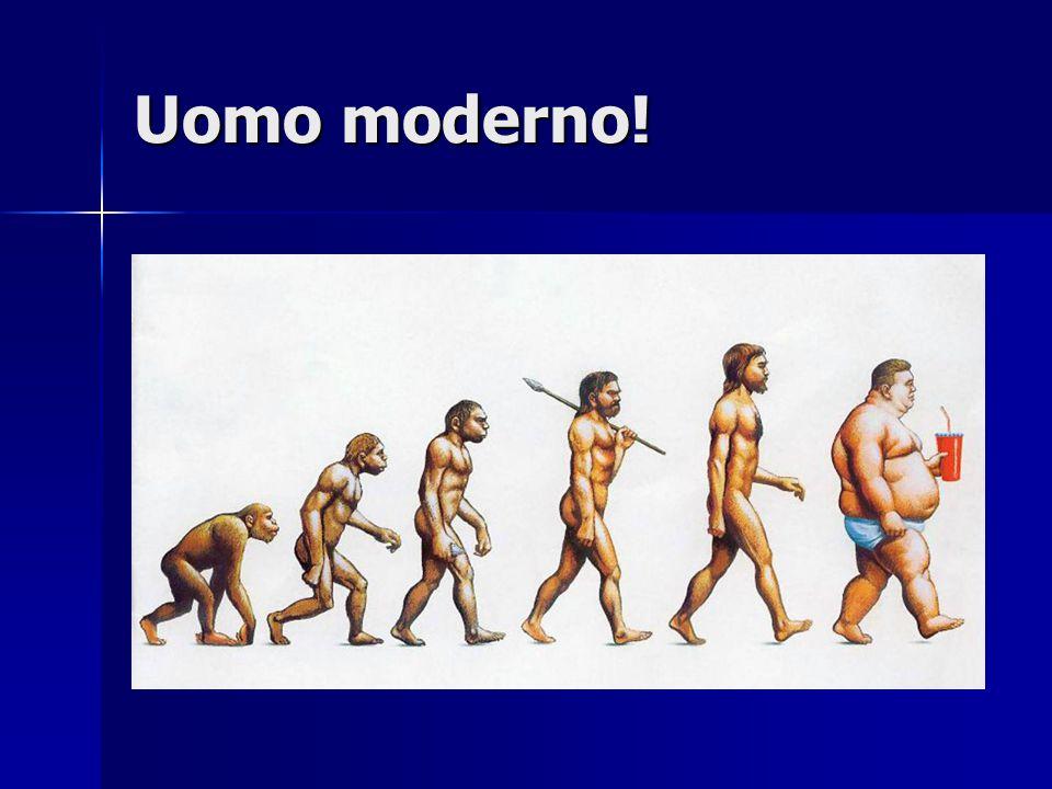 Uomo moderno!