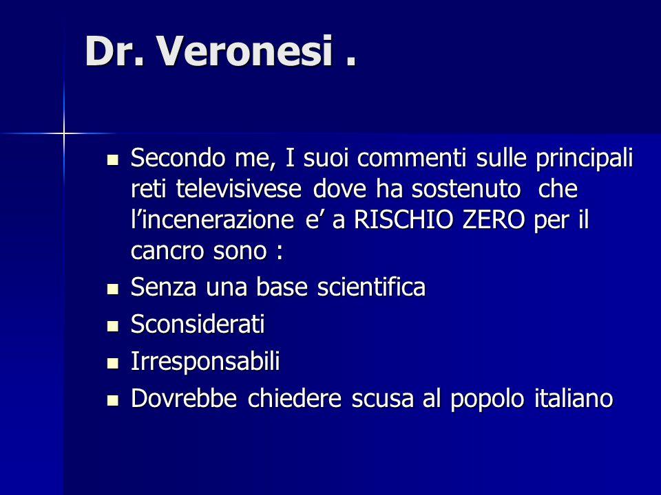 Dr. Veronesi.