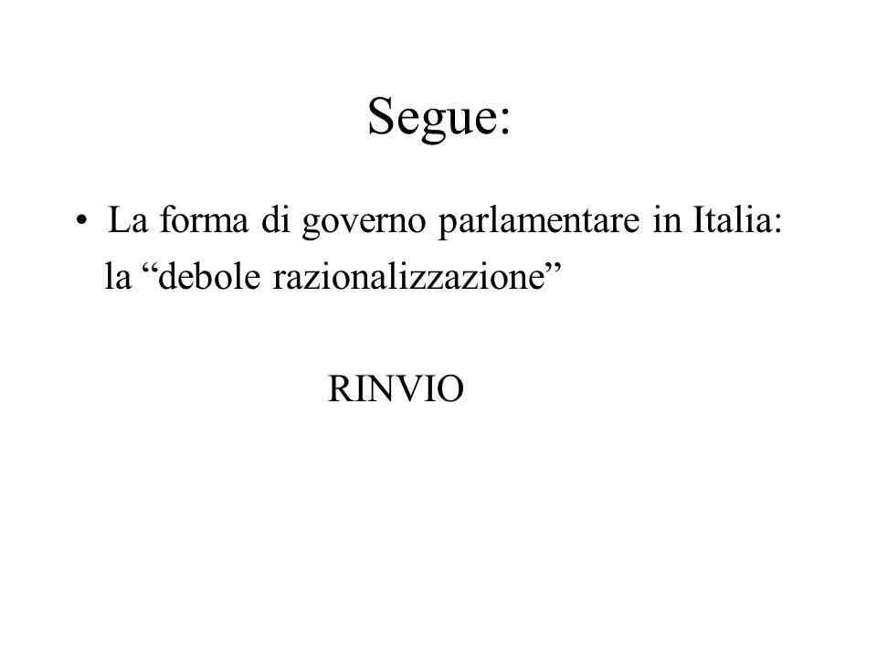 """Segue: La forma di governo parlamentare in Italia: la """"debole razionalizzazione"""" RINVIO"""
