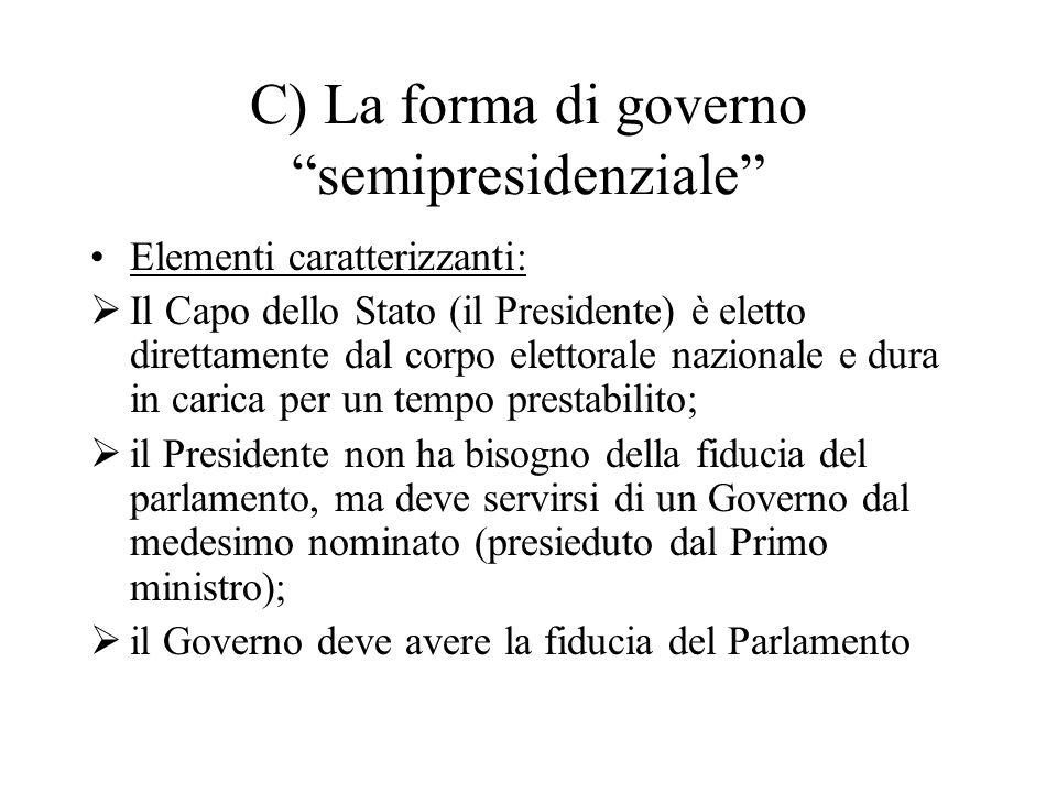 """C) La forma di governo """"semipresidenziale"""" Elementi caratterizzanti:  Il Capo dello Stato (il Presidente) è eletto direttamente dal corpo elettorale"""