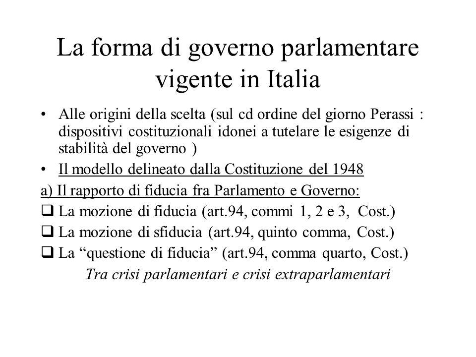 La forma di governo parlamentare vigente in Italia Alle origini della scelta (sul cd ordine del giorno Perassi : dispositivi costituzionali idonei a t