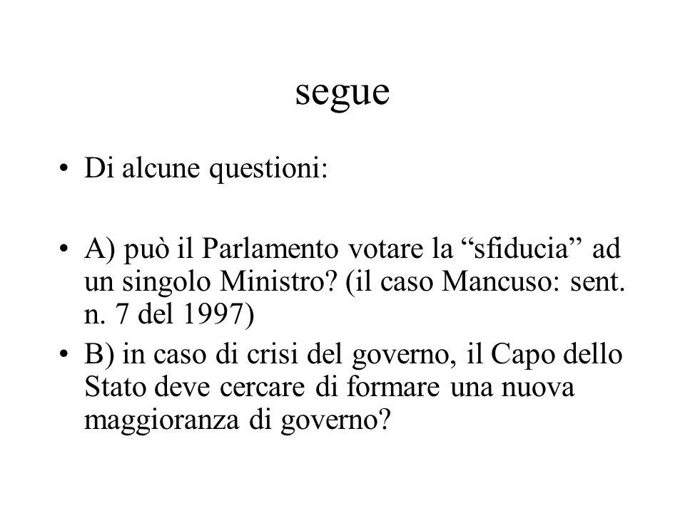 """segue Di alcune questioni: A) può il Parlamento votare la """"sfiducia"""" ad un singolo Ministro? (il caso Mancuso: sent. n. 7 del 1997) B) in caso di cris"""