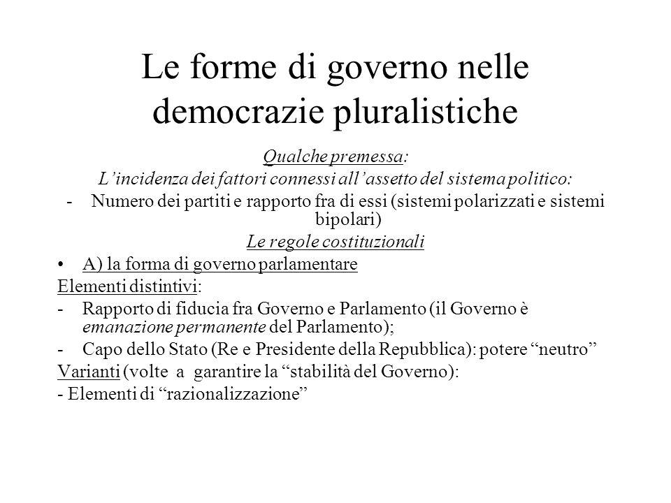 Le forme di governo nelle democrazie pluralistiche Qualche premessa: L'incidenza dei fattori connessi all'assetto del sistema politico: -Numero dei pa