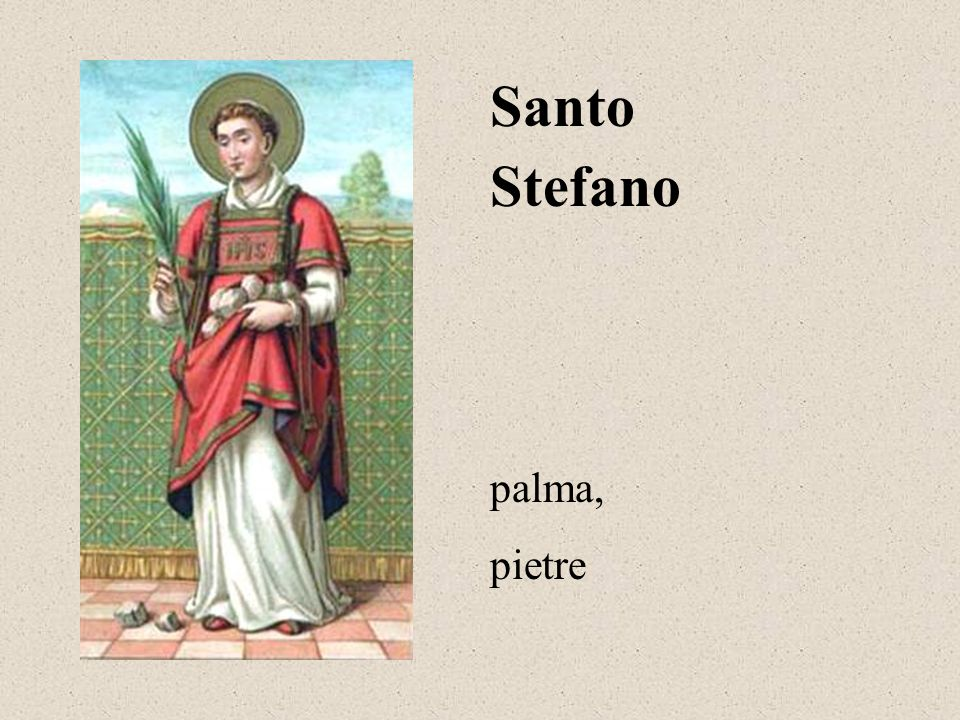 Stefano Santo palma, pietre