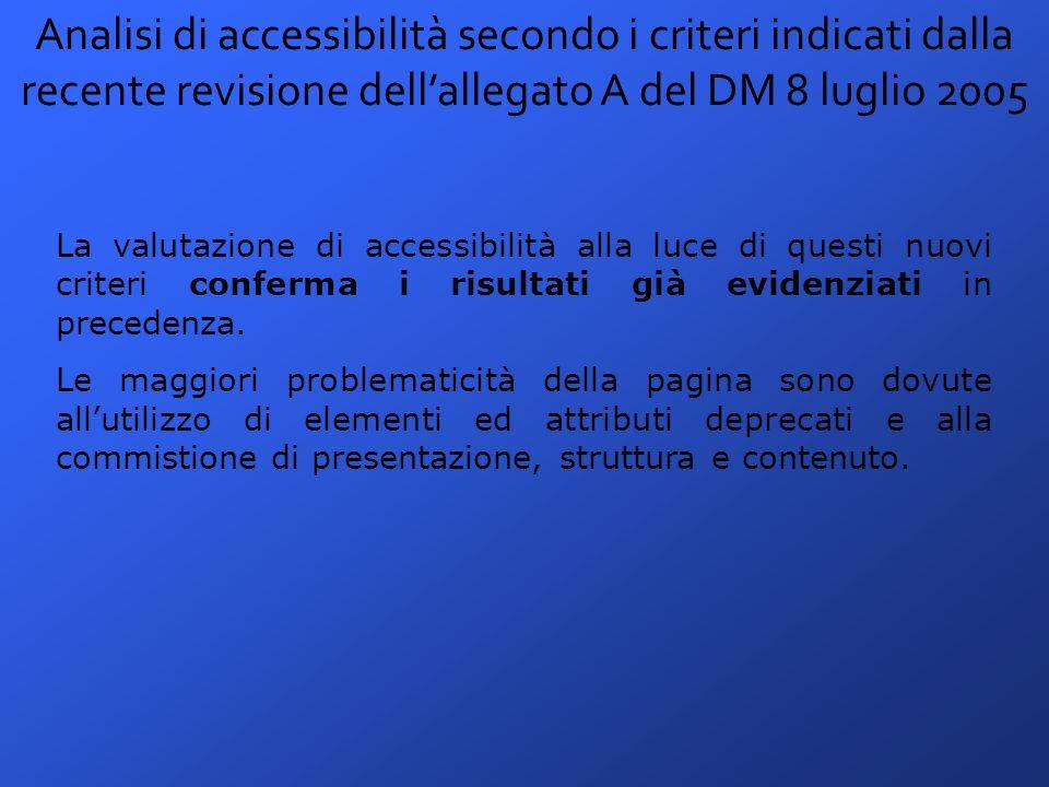 Analisi di accessibilità secondo i criteri indicati dalla recente revisione dell'allegato A del DM 8 luglio 2005 La valutazione di accessibilità alla luce di questi nuovi criteri conferma i risultati già evidenziati in precedenza.