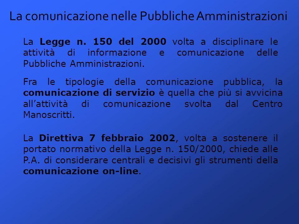 La comunicazione negli Archivi La normale destinazione dei beni costituenti il patrimonio culturale è la fruizione pubblica.