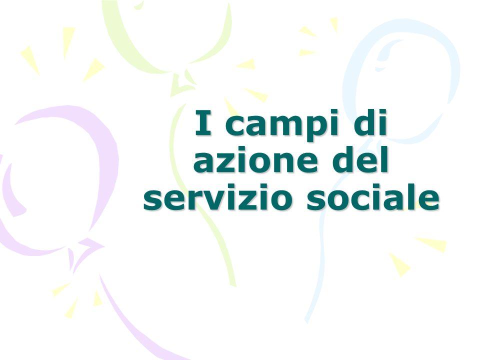 I campi di azione del servizio sociale
