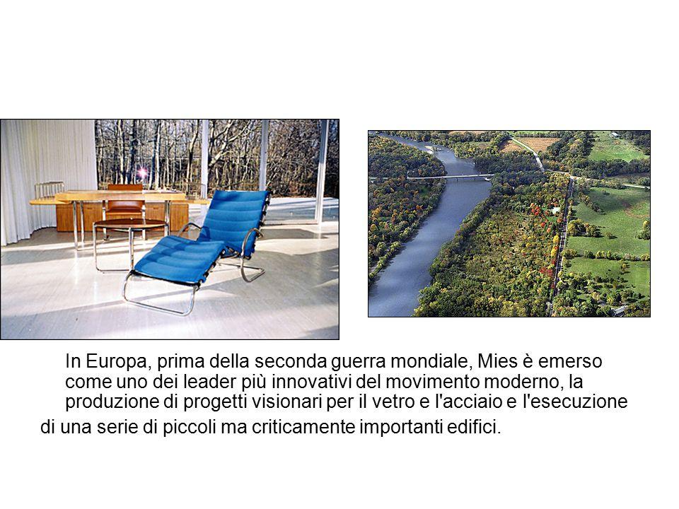  In Europa, prima della seconda guerra mondiale, Mies è emerso come uno dei leader più innovativi del movimento moderno, la produzione di progetti vi