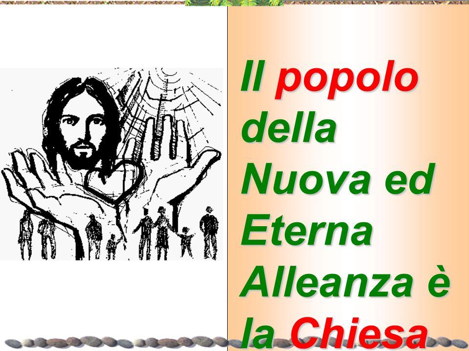 Il popolo della Nuova ed Eterna Alleanza è la Chiesa