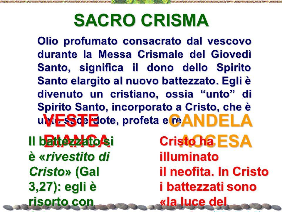 SACRO CRISMA Olio profumato consacrato dal vescovo durante la Messa Crismale del Giovedì Santo, significa il dono dello Spirito Santo elargito al nuov