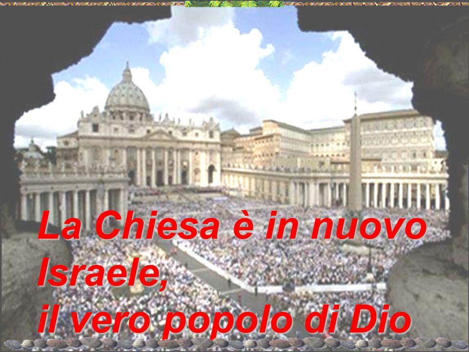 La Chiesa è in nuovo Israele, il vero popolo di Dio