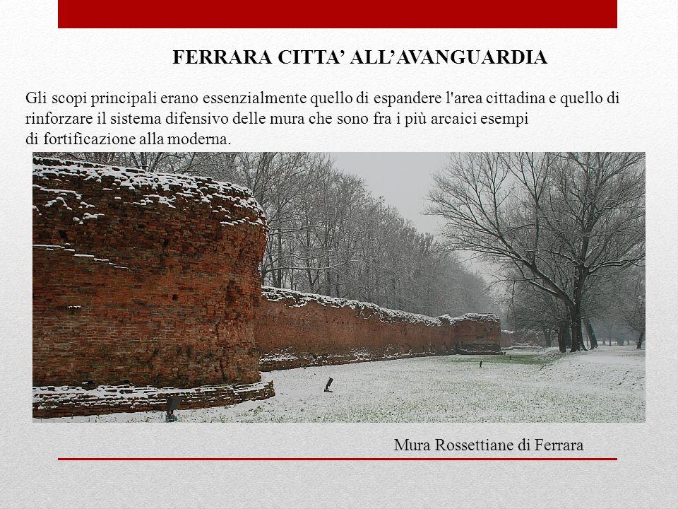 Gli scopi principali erano essenzialmente quello di espandere l area cittadina e quello di rinforzare il sistema difensivo delle mura che sono fra i più arcaici esempi di fortificazione alla moderna.