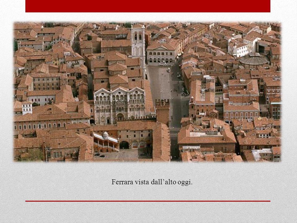 Ferrara vista dall'alto oggi.