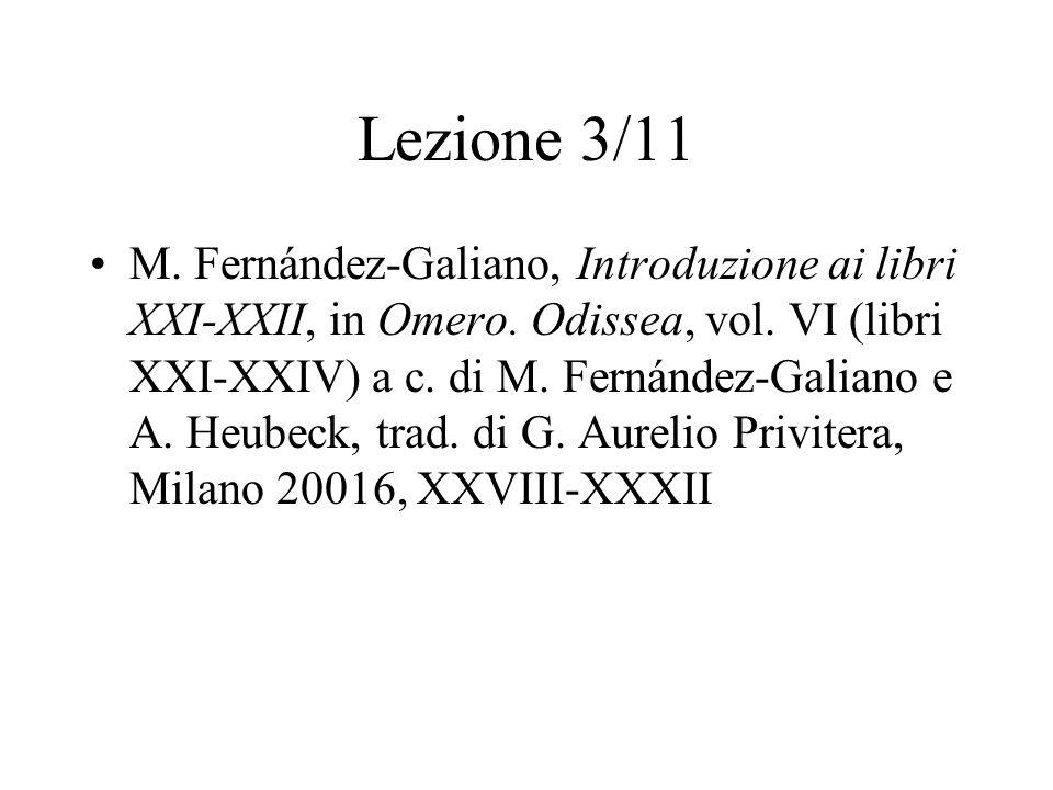 Lezione 3/11 M. Fernández-Galiano, Introduzione ai libri XXI-XXII, in Omero. Odissea, vol. VI (libri XXI-XXIV) a c. di M. Fernández-Galiano e A. Heube