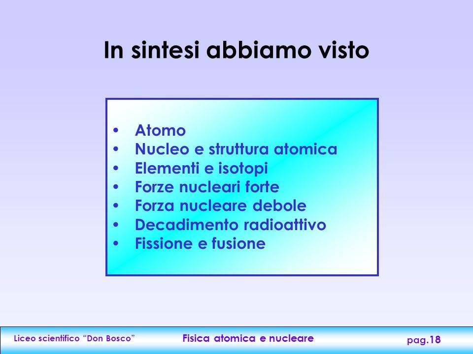 """Liceo scientifico """"Don Bosco"""" Fisica atomica e nucleare pag.17 Reazioni a catena La fissione nucleare può avvenire con reazioni a catena. Se controlla"""