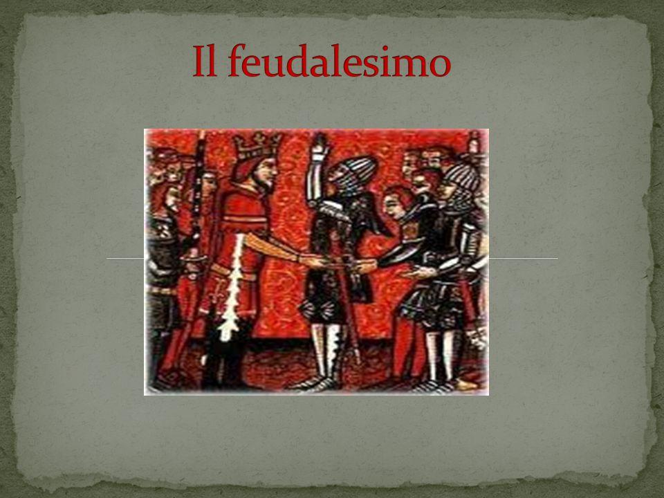 Il signore offre la propria protezione e consegna un BENEFICIO Il vassallo si impegna alla fedeltà militare SIGNOREVASSALLO