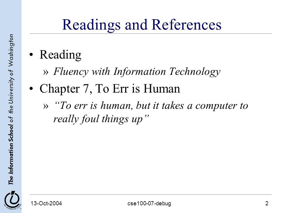 The Information School of the University of Washington 13-Oct-2004cse100-07-debug3 Usare i computer...