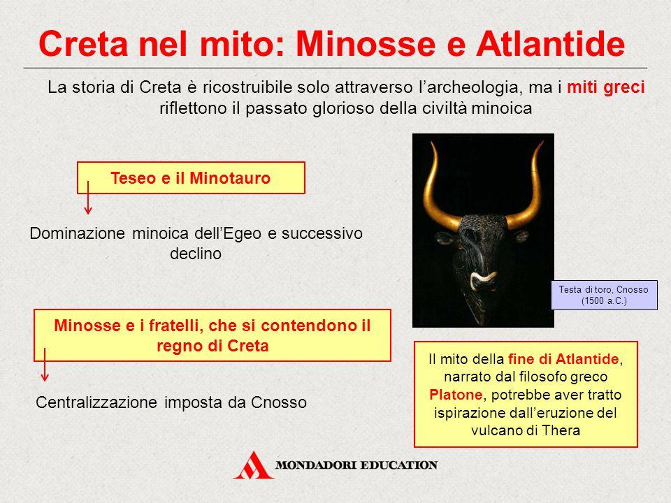 Creta nel mito: Minosse e Atlantide Il mito della fine di Atlantide, narrato dal filosofo greco Platone, potrebbe aver tratto ispirazione dall'eruzion